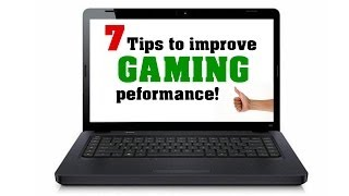 7 Tips to Improve Gaming Performance on Laptop/Notebook