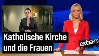 """""""extra 3""""-Extra – Katholische Kirche und die Frauen"""