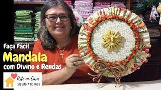 Faça uma Linda Mandala de Enfeite com Divino e Rendas