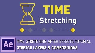 How To Time Stretch Layers & Compositions in After Effects Tutorial