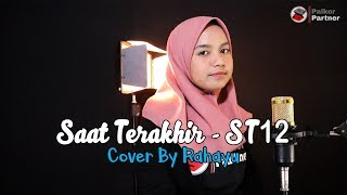 SAAT TERAKHIR - ST12   COVER BY RAHAYU KURNIA
