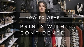 How To Wear Prints With Confidence