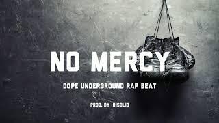 No Mercy Dope Underground Rap Type Beat (prod. by HHSolid)