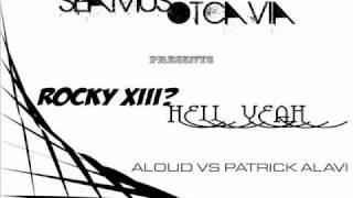 Seamus Octavia - Rocky XIII? Hell Yeah (Aloud Vs Patrick Alavi)