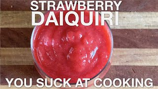 Strawberry Daiquiri - You Suck at Cooking (episode 94)