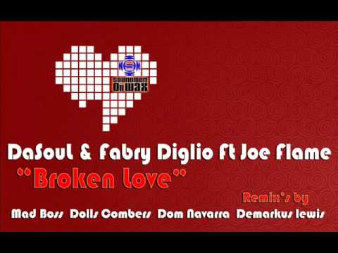 DaSouL  & Fabry Diglio Ft Joe Flame Broken Love Mad Boss Main