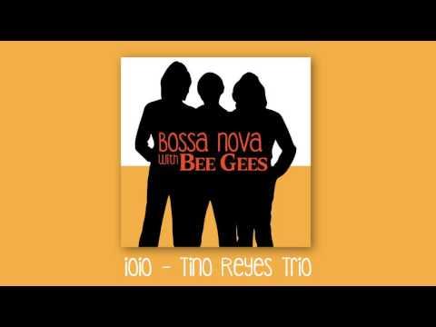Ioio - The Bee Gees (Tino Reyes Trio bossa nova cover)
