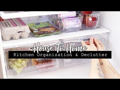 Kitchen Organization & Declutter 2019    HOUSE TO HOME SERIES
