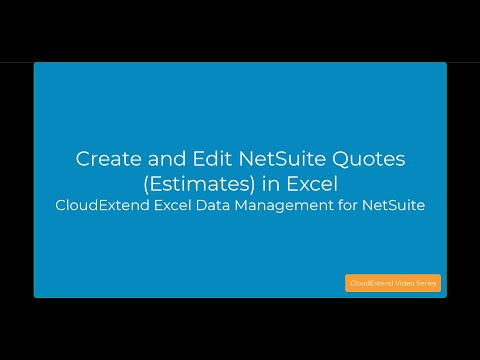 creating editing and displaying netsuite quotes in excel