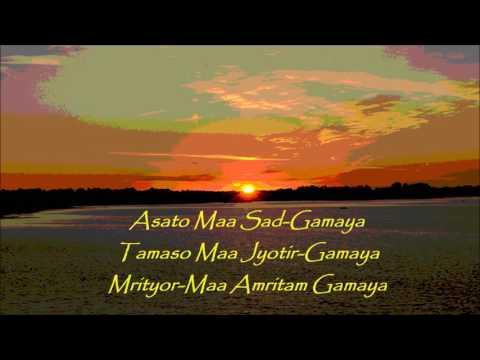 ASATO MAA SADGAMAYA w/ MEANING -  Universal Peace Hindu Sanskrit Shanti Sloka (chant / hymn)