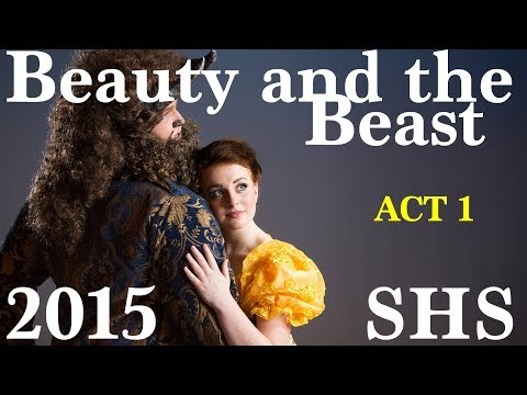 Beauty and the Beast  2015  ACT 1  Shasta High School