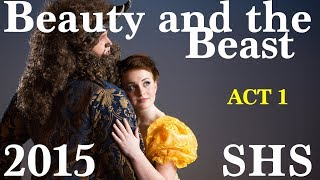 Beauty and the Beast 2015 Act 1 SHS