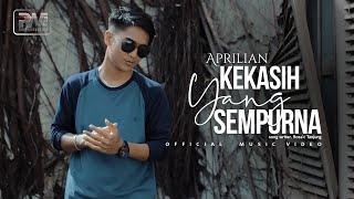 Download LAGU TERBARU - APRILIAN - KEKASIH YANG SEMPURNA ( Official Music Video)