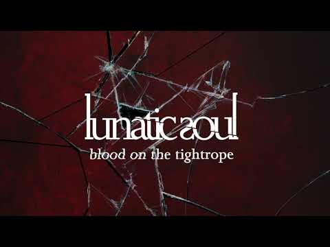 Lunatic Soul - Blood on the Tightrope (from Fractured)