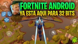 * AT LAST! *-FORTNITE ANDROID 32 bit / FORTNITE ANDROID for more devices