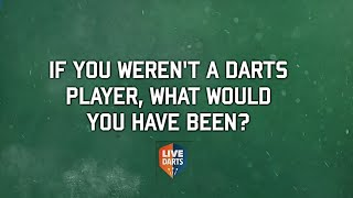 Ask The Pros: If you weren't a darts player, what would you have been?
