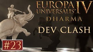 EU4 - Paradox Dev Clash - Episode 23 - Dharma
