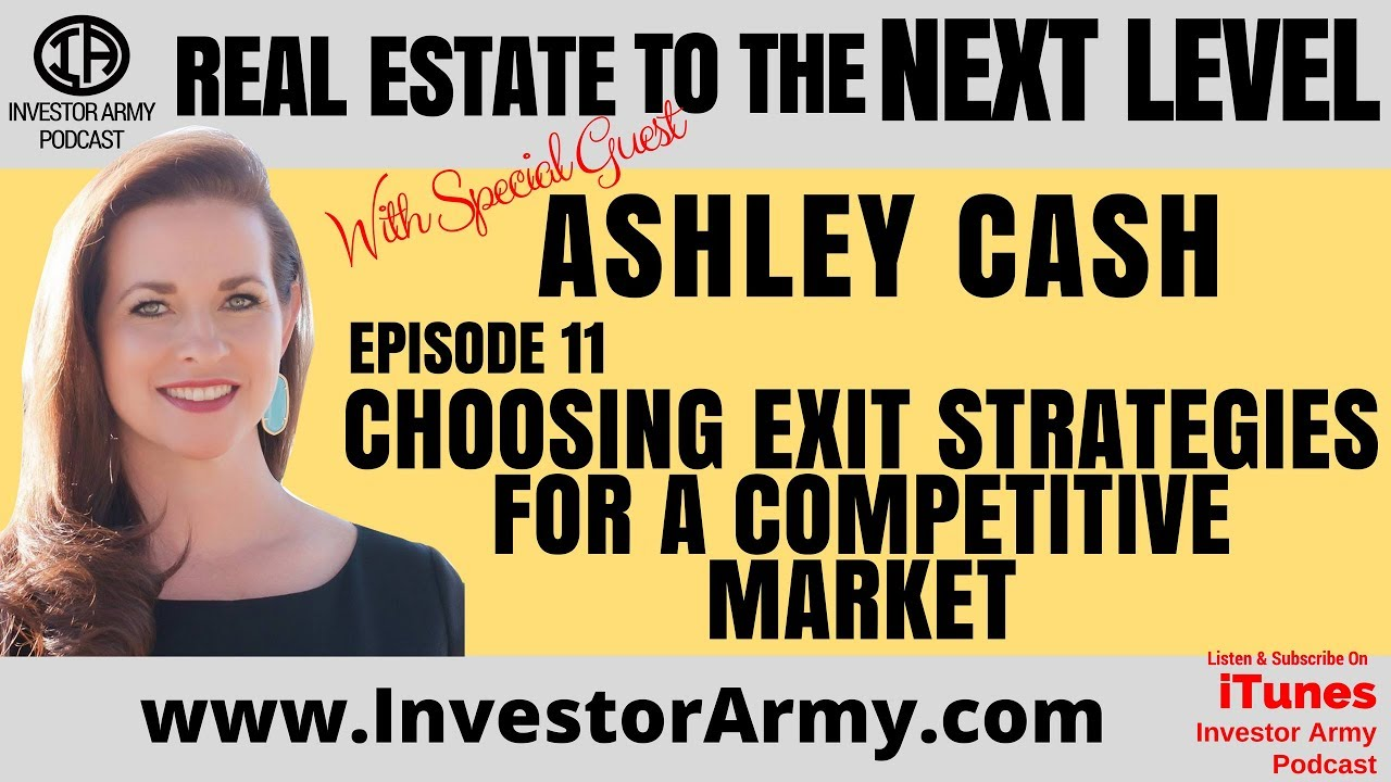 Episode #11 - Ashley Cash - Choosing Exit Strategies For A Competitive Market