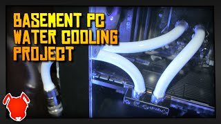 ANTVENOM | The Basement PC Water Cooling Project!