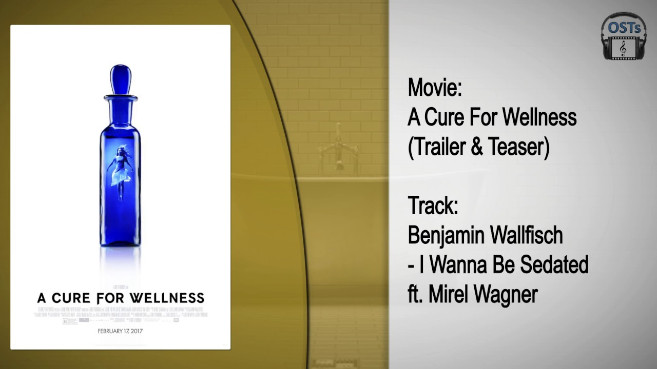 Wagner Wellness a cure for wellness soundtrack benjamin wallfisch i wanna be