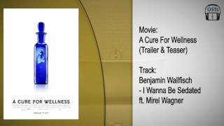 A Cure For Wellness | Soundtrack | Benjamin Wallfisch - I Wanna Be Sedated (Feat. Mirel Wagner)