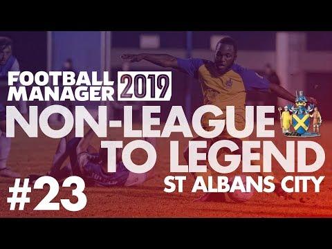Non-League to Legend FM19 | ST ALBANS | Part 23 | THE NATIONAL LEAGUE | Football Manager 2019