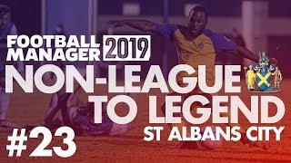 Non-League to Legend FM19   ST ALBANS   Part 23   THE NATIONAL LEAGUE   Football Manager 2019