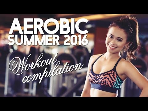 AEROBIC SUMMER 2016 WORKOUT COMPILATION