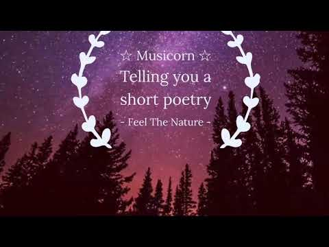 Musicorn: Telling you a short poetry - ' Feel the nature '
