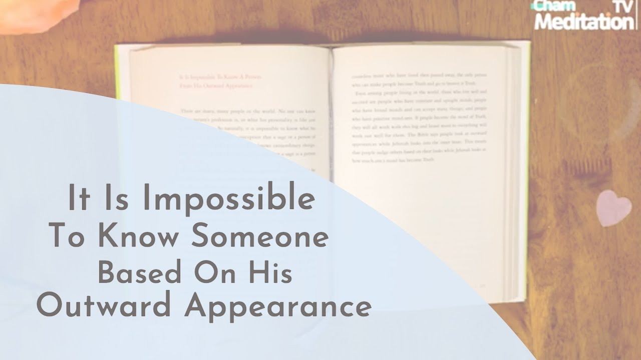 'It Is Impossible To Know A Person From His Outward Appearance' By Teacher Woo Myung