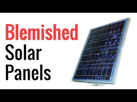 Blemished Solar Panels - Are They Worth Buying?