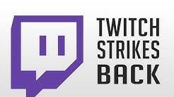 Twitch Strikes Back | Copyright Strikes | Wieso und Warum?
