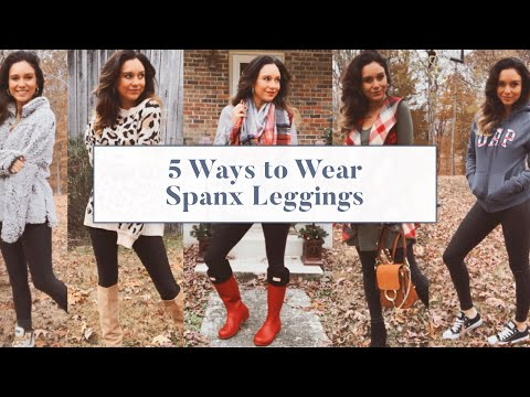 How to Style Spanx Leggings | 5 Looks