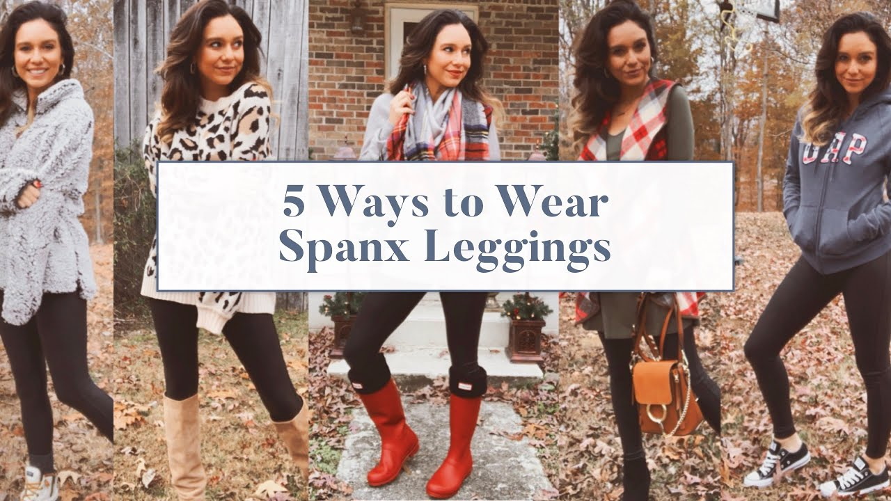 33a12d135f2f3 How to Style Spanx Leggings | 5 Looks - YouTube