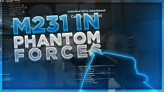 THE M231 IN ROBLOX PHANTOM FORCES!! (INSANE CLIPS)