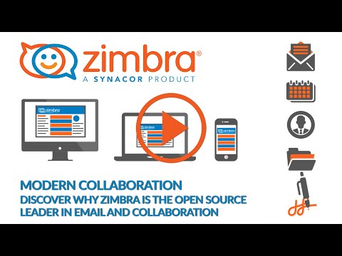 Modern Collaboration: Discover why Zimbra is the open source leader in Email and Collaboration