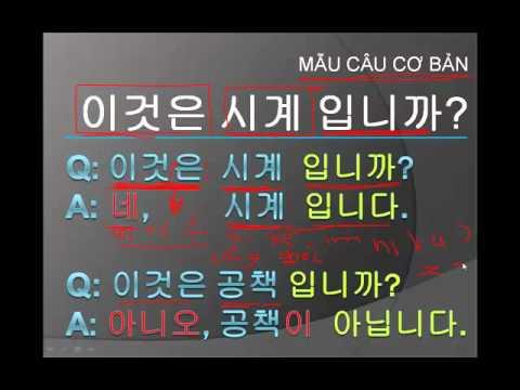 Học tiếng Hàn #2 Mẫu câu cơ bản