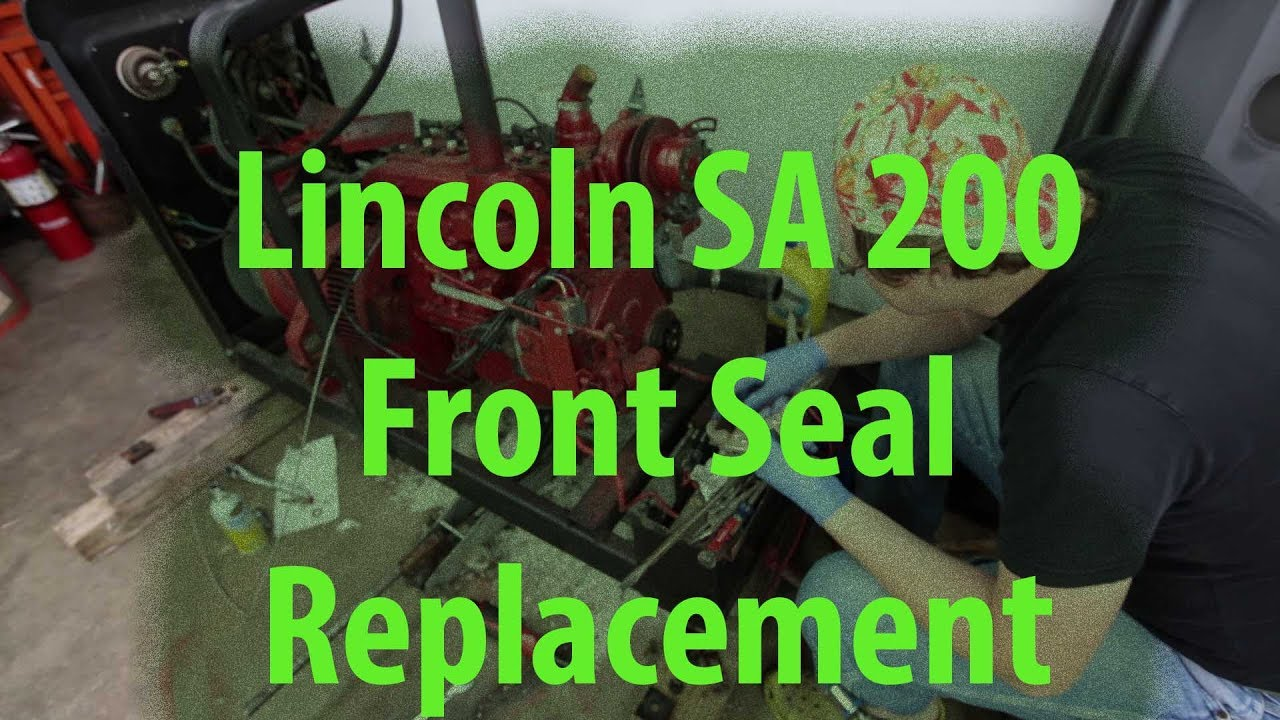 Lincoln Sa 200 Front Seal Replacement Youtube Parts Breakdown