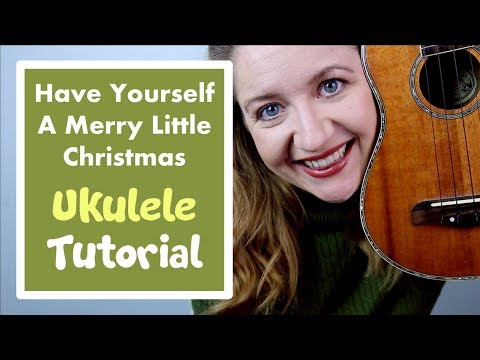 have yourself a merry little christmas easy christmas ukulele tutorial