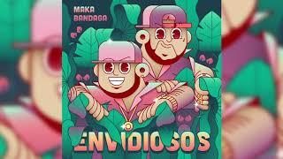 MAKA ft BANDAGA - Envidiosos (Audio Oficial)