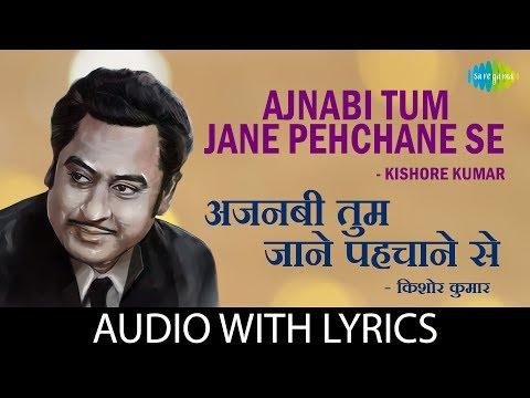 Ajnabi Tum Jane Pehchane Se with lyrics | अजनबी तुम जाने पहचाने से |Kishore Kumar|Hum Sab Ustad Hain