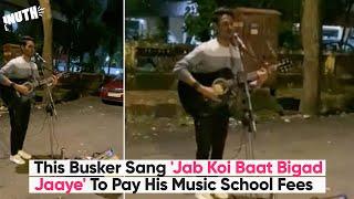 This Busker Sang 'Jab Koi Baat Bigad Jaaye' To Pay His Music School Fees