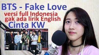 [parody] BTS - Fake Love (versi full Indonesia gak ada lirik Inggrisnya)