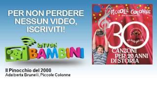 Adalberta Brunelli, Piccole Colonne - Il Pinocchio del 2000