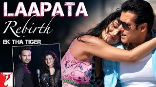 Version: Laapata Rebirth | Ek Tha Tiger | Salman, Katrina | Sohail Sen | Palak Muchhal | Anvita Dutt