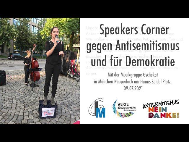 Speakers Corner gegen Antisemitismus und für Demokratie, München Neuperlach, 09.07.2021