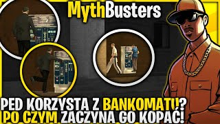 Niedziałający bankomat? Ped się wkurza!!! - Pogromcy Mitów GTA San Andreas! #45