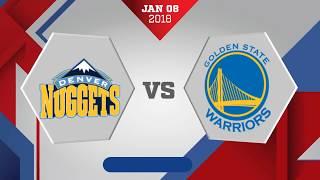 Denver Nuggets vs Golden State Warriors: January 8, 2018