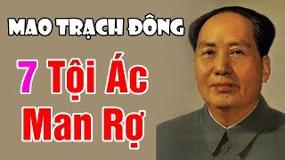 MAO TRẠCH ĐÔNG – Vạch Trần 7 Tội Lỗi Lớn Nhất Lịch Sử Trung Quốc Sau 39 Ngày Ông Mất