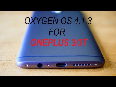 Oneplus 3/3T Oxygen os 4.1.3 Installation and Quicklook